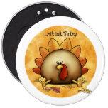 Thanksgiving - Talk Turkey Pinback Buttons