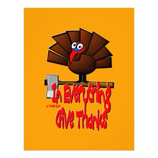"""Thanksgiving Turkey - In EVERYTHING Give Thanks 8.5"""" X 11"""" Flyer"""