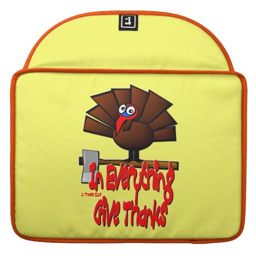 Thanksgiving Turkey - In EVERYTHING Give Thanks Sleeves For MacBooks