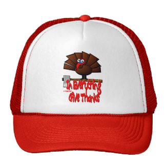 Thanksgiving Turkey - In EVERYTHING Give Thanks Trucker Hat