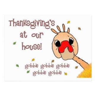 Thanksgiving's at our house! postcard