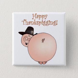 """Thankspigging"" Funny Cartoon Pig Thanksgiving Pinback Button"