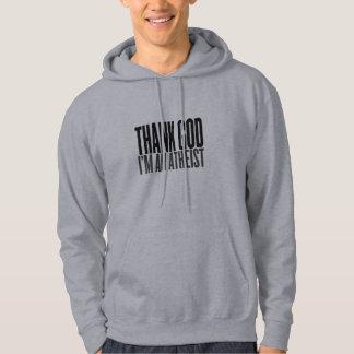 Thanx God i am an atheist Hoodie