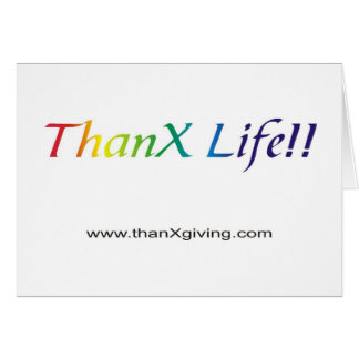 ThanX Life!!! Cards