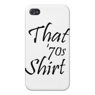 That 70's Shirt iPhone 4 Cases