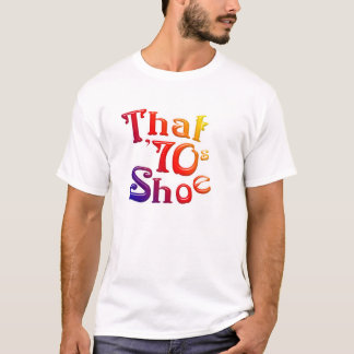That 70's Shoe Ladies Destroyed T-Shirt