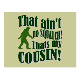 That ain t no Squatch that s my cousin Postcard