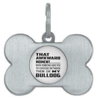 That awkward moment Bulldog. Pet ID Tag