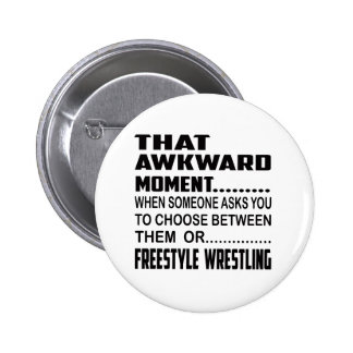 That awkward moment Freestyle Wrestling. Pinback Button
