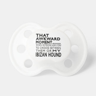 That Awkward Moment Ibizan Hound Baby Pacifier