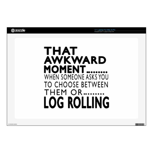 """That Awkward Moment Log Rolling Designs 17"""" Laptop Decal"""