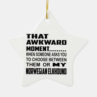 That awkward moment Norwegian Elkhound. Ceramic Ornament
