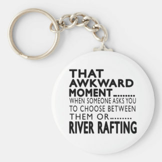 That Awkward Moment River Rafting Designs Key Chains