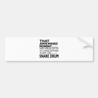 That Awkward Moment Snare drum Designs Car Bumper Sticker