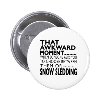That Awkward Moment Snow Sledding Designs Pinback Buttons