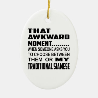 That awkward moment Traditional Siamese. Ceramic Ornament