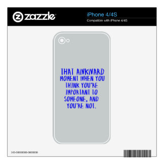 THAT AWKWARD MOMENT WHEN YOU THINK YOU'RE IMPORTAN iPhone 4 DECALS