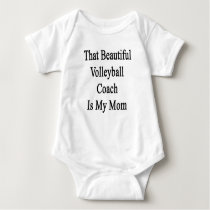 That Beautiful Volleyball Coach Is My Mom Baby Bodysuit