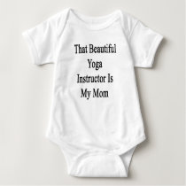 That Beautiful Yoga Instructor Is My Mom Baby Bodysuit