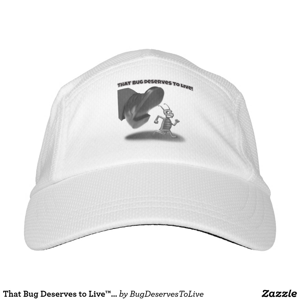 That Bug Deserves to Live™ hat