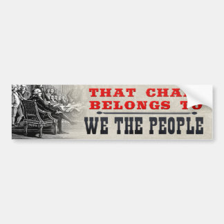 That Chair Belongs to We the People Political Bumper Sticker