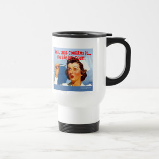 That Confirms it - You ARE Infected! Coffee Mugs