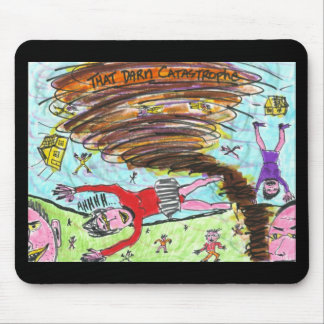 That Darn Catastrophe Mouse Pad