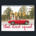 "That Dood Squad Calendar 2019<br><div class=""desc"">Woof! Woof! Welcome to our Squad! We love the camera, our red 67&#39; MGB, and of course all the treats, love and attention we get! While we stole the car from one of our moms (shhh…don't tell her!), we take it around to celebrate holidays, events, and show off all of...</div>"