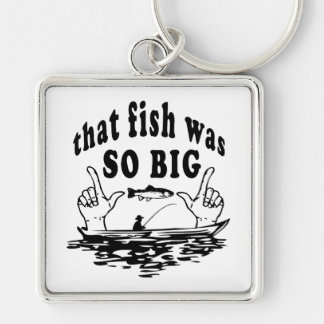 That Fish Was So Big! Silver-Colored Square Keychain