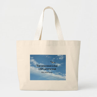 That government is best which governs least. large tote bag