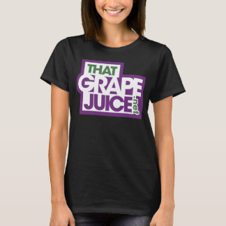 That Grape Juice T Shirt (Womens)