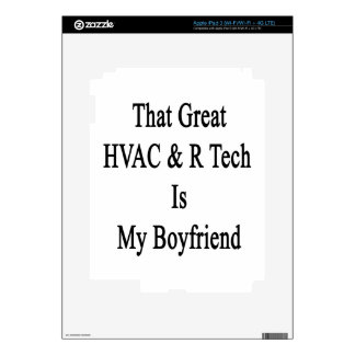 That Great HVAC R Tech Is My Boyfriend iPad 3 Skin