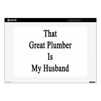 "That Great Plumber Is My Husband 15"" Laptop Skin"
