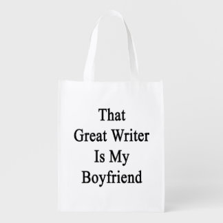 That Great Writer Is My Boyfriend Grocery Bags