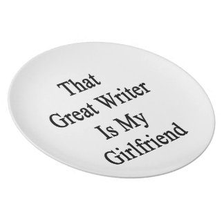 That Great Writer Is My Girlfriend Party Plate