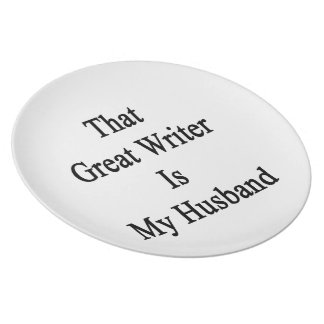That Great Writer Is My Husband Party Plates