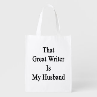 That Great Writer Is My Husband Reusable Grocery Bag