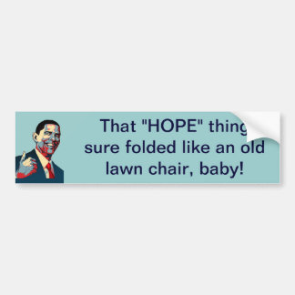 """That """"HOPE"""" thing... Bumper Sticker"""