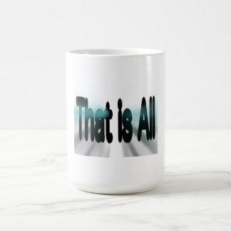 That is All Coffee Mug