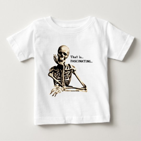 That is Fascinating Baby T-Shirt