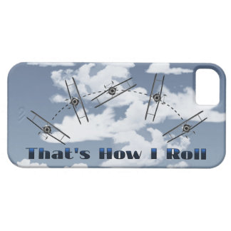 That Is How I Roll iPhone 5 Cases