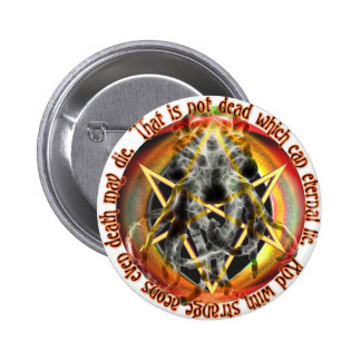 That is not dead which can eternal lie pinback button