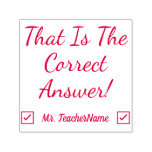 """[ Thumbnail: """"That Is The Correct Answer!"""" + Custom Tutor Name Self-Inking Stamp ]"""