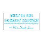 """[ Thumbnail: """"That Is The Correct Answer!"""" Tutor Rubber Stamp ]"""