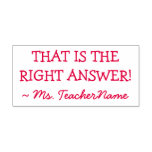 """[ Thumbnail: """"That Is The Right Answer!"""" + Custom Teacher Name Self-Inking Stamp ]"""