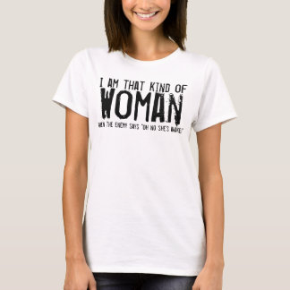 that kind of woman, enemy says oh no shes awake T-Shirt