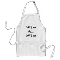 That'll do pig... that'll do adult apron
