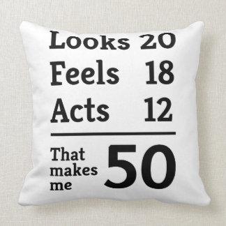 That Makes Me 50 Pillow