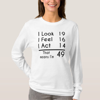 That Means I'm 49 T-Shirt