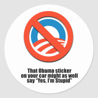 That Obama sticker might as well say Yes I m Stupi